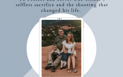 The Hopecast with Rachael Flick-Episode 2-To Protect and Serve: One officer's selfless sacrifice and the shooting that changed his life.